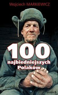 Chomikuj, ebook online 100 najbiedniejszych Polaków. Wojciech Markiewicz