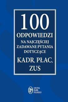 Chomikuj, ebook online 100 odpowiedzi na najczęściej zadawane pytania dotyczące kadr, płac, ZUS. Praca zbiorowa