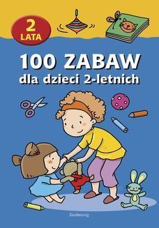 Chomikuj, ebook online 100 zabaw dla dzieci 2-letnich. Praca zbiorowa