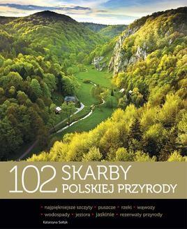 Chomikuj, ebook online 102 skarby polskiej przyrody. Katarzyna Sołtyk