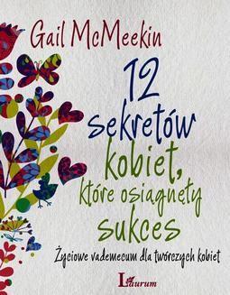 Chomikuj, ebook online 12 sekretów kobiet, które osiągnęły sukces. Gail McMeekin