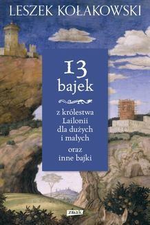 Chomikuj, ebook online 13 bajek z królestwa Lailonii dla dużych i małych oraz inne bajki. Leszek Kołakowski