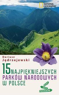 Chomikuj, ebook online 15 najpiękniejszych parków narodowych w Polsce. Dariusz Jędrzejewski