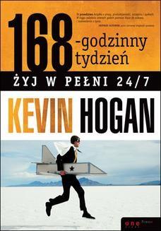 Chomikuj, ebook online 168-godzinny tydzień. Żyj w pełni 24/7. Kevin Hogan