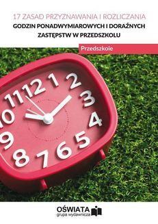 Chomikuj, ebook online 17 zasad przyznawania i rozliczania godzin ponadwymiarowych i doraźnych zastępstw w przedszkolu. Opracowanie zbiorowe