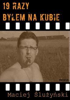 Chomikuj, ebook online 19 razy byłem na Kubie. Maciej Ślużyński