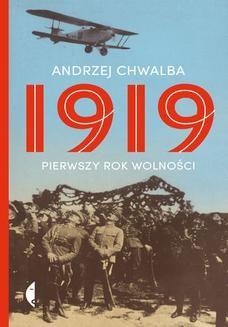 Chomikuj, ebook online 1919. Pierwszy rok wolności. Andrzej Chwalba