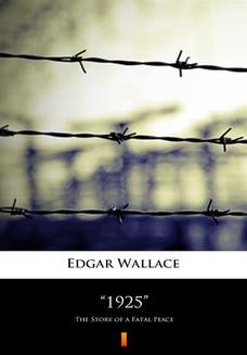 Chomikuj, ebook online 1925. The Story of a Fatal Peace. Edgar Wallace