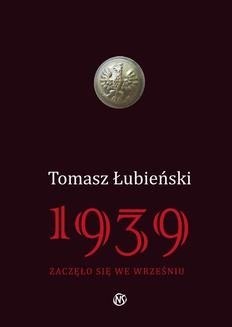Chomikuj, ebook online 1939 Zaczęło się we wrześniu. Tomasz Łubieński