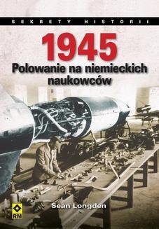 Chomikuj, ebook online 1945. Polowanie na niemieckich naukowców. Sean Longden