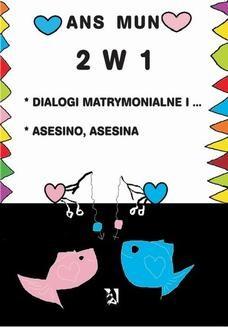Ebook 2 w 1. Dialogi matrymonialne i…Asesino, Asesina pdf