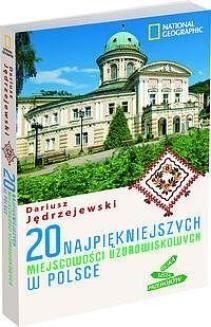 Chomikuj, ebook online 20 najpiękniejszych miejscowości uzdrowiskowych w Polsce. Dariusz Jędrzejewski