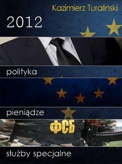 Ebook 2012: polityka, pieniądze, służby specjalne pdf