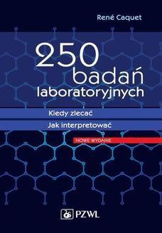 Chomikuj, ebook online 250 badań laboratoryjnych. Kiedy zlecać. Jak interpretować. René Caquet