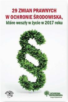Chomikuj, ebook online 29 zmian prawnych w ochronie środowiska które weszły życie w 2017 r.. Praca zbiorowa