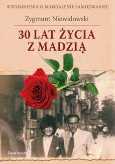 Chomikuj, ebook online 30 lat życia z Madzią. Zygmunt Niewidowski