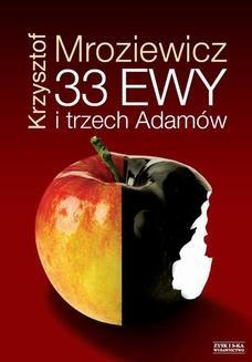 Chomikuj, ebook online 33 Ewy i trzech Adamów. Krzysztof Mroziewicz