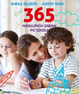 Chomikuj, ebook online 365 niegłupich zabaw po szkole. Sheila Ellison