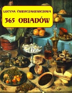 Chomikuj, ebook online 365 obiadów + jadłospis na cały rok. Lucyna Ćwierczakiewiczowa