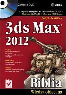 Chomikuj, ebook online 3ds Max 2012. Biblia. Kelly L. Murdock