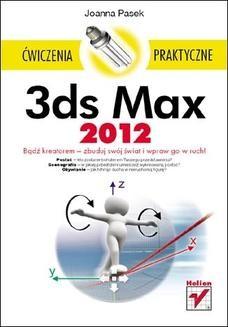 Chomikuj, ebook online 3ds Max 2012. Ćwiczenia praktyczne. Joanna Pasek