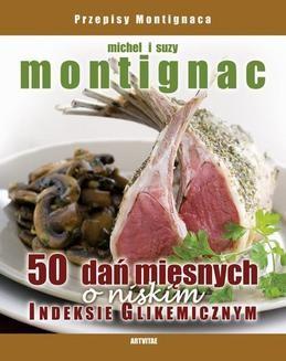 Chomikuj, ebook online 50 dań mięsnych o niskim indeksie glikemicznym. Michel Montignac