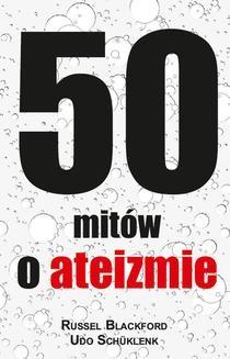 Chomikuj, ebook online 50 mitów o ateizmie. Udo Schüklenk
