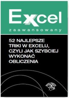 Chomikuj, ebook online 52 najlepsze triki w Excelu, czyli jak szybciej wykonać obliczenia. Jakub Kudliński