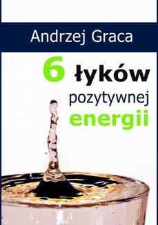 Chomikuj, ebook online 6 łyków pozytywnej energii. Andrzej Graca