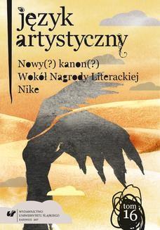 """Chomikuj, ebook online """"Język Artystyczny"""". T. 16: Nowy (?) Kanon (?) Wokół Nagrody Literackiej Nike. red. Artur Rejter"""