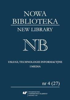 """Chomikuj, ebook online """"Nowa Biblioteka. New Library. Usługi, Technologie Informacyjne i Media"""" 2017, nr 4 (27): Narzędzia i systemy komunikacji naukowej. red. Izabela Swoboda"""