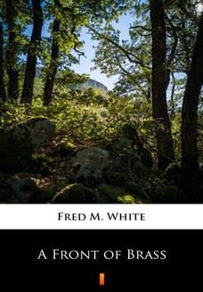 Chomikuj, ebook online A Front of Brass. Fred M. White
