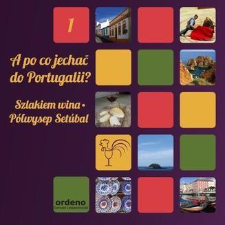 Chomikuj, ebook online A po co jechać do Portugalii? Szlakiem wina – Półwysep Setubal. Dorota Górniak