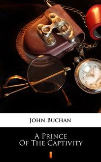 Chomikuj, ebook online A Prince of the Captivity. John Buchan