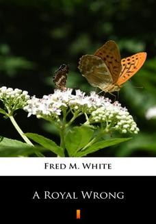 Chomikuj, ebook online A Royal Wrong. Fred M. White
