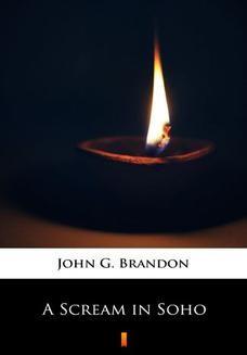 Chomikuj, ebook online A Scream in Soho. John G. Brandon