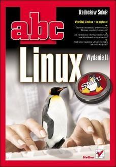 Chomikuj, ebook online ABC Linux. Wydanie II. Radosław Sokół