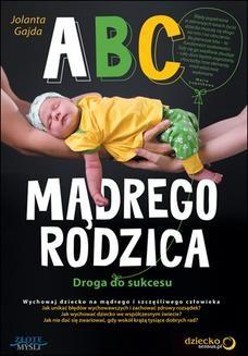 Chomikuj, ebook online ABC mądrego rodzica. Droga do sukcesu. Jolanta Gajda
