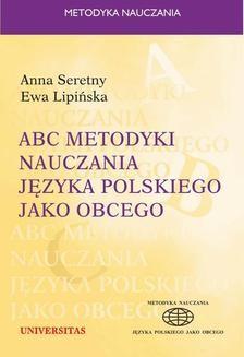 Chomikuj, pobierz ebook online ABC metodyki nauczania jezyka polskiego jako obcego. Anna Seretny