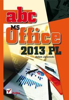 Chomikuj, ebook online ABC MS Office 2013 PL. Adam Jaronicki
