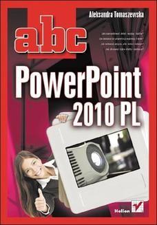 Chomikuj, ebook online ABC PowerPoint 2010 PL. Aleksandra Tomaszewska