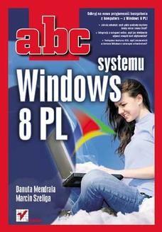 Chomikuj, ebook online ABC systemu Windows 8 PL. Danuta Mendrala