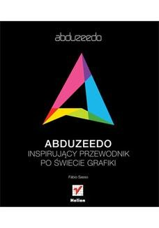 Chomikuj, ebook online Abduzeedo. Inspirujący przewodnik po świecie grafiki. Fábio Sasso