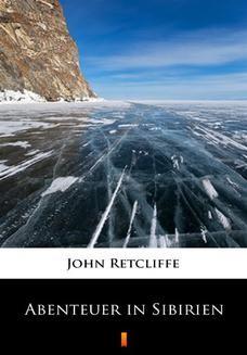 Chomikuj, ebook online Abenteuer in Sibirien. John Retcliffe