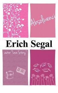 Chomikuj, ebook online ABSOLWENCI. Erich Segal