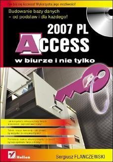 Chomikuj, ebook online Access 2007 PL w biurze i nie tylko. Sergiusz Flanczewski