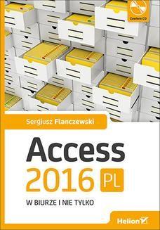 Chomikuj, ebook online Access 2016 PL w biurze i nie tylko. Sergiusz Flanczewski
