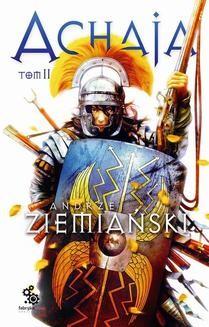 Chomikuj, ebook online Achaja: Achaja. Tom 2. Andrzej Ziemiański