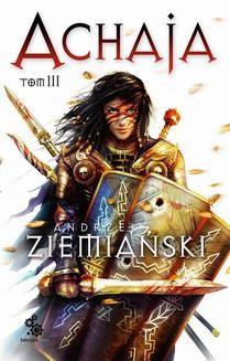 Chomikuj, ebook online Achaja – tom 3. Andrzej Ziemiański
