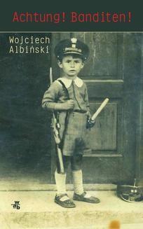 Chomikuj, ebook online Achtung! Banditen!. Wojciech Albiński